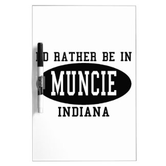 I'd Rather Be In Muncie, Indiana Dry Erase White Board