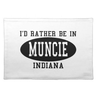 I'd Rather Be In Muncie, Indiana Place Mat