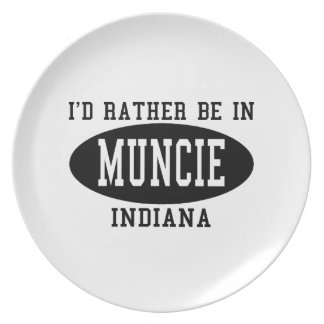 I'd Rather Be In Muncie, Indiana Dinner Plate