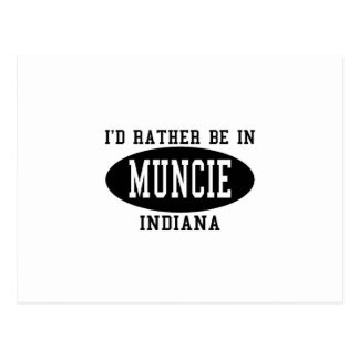 I'd Rather Be In Muncie, Indiana Postcard