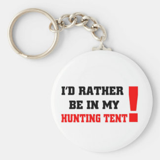 I'd rather be in my hunting tent key chains