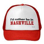 I'd Rather Be In Nashville Trucker Hats