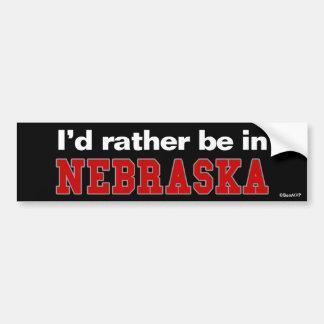 I'd Rather Be In Nebraska Bumper Sticker