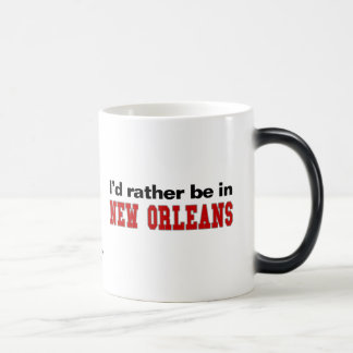 I'd Rather Be In New Orleans Magic Mug