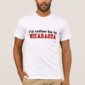 I'd Rather Be In Nicaragua T-Shirt