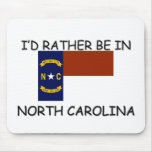 I'd rather be in North Carolina Mousepad