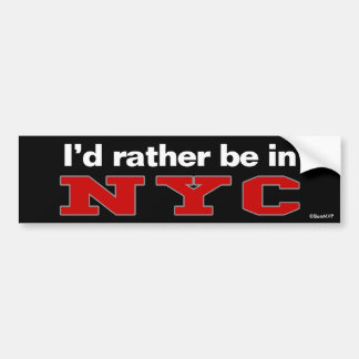 I'd Rather Be In NYC Bumper Sticker
