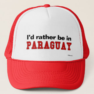 I'd Rather Be In Paraguay Trucker Hat