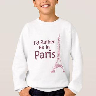 I'd Rather Be In Paris Sweatshirt