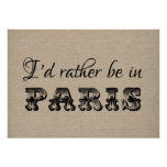 I'd rather be in Paris vintage typography french Poster