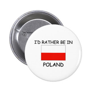I'd rather be in Poland 6 Cm Round Badge