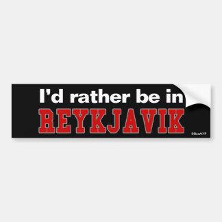I'd Rather Be In Reykjavik Bumper Sticker