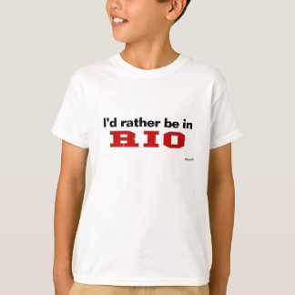 I'd Rather Be In Rio Tshirts