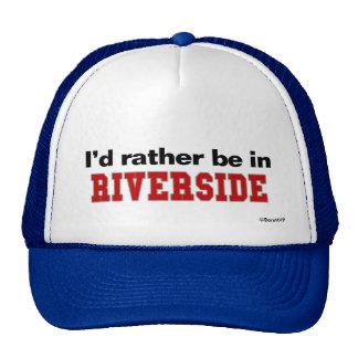 I'd Rather Be In Riverside Trucker Hat