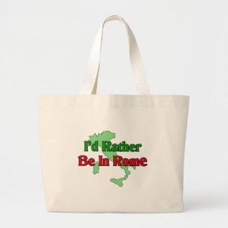 I'd Rather be In Rome Jumbo Tote Bag
