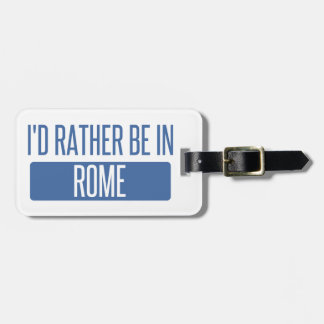 I'd rather be in Rome Luggage Tag