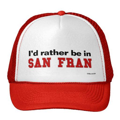 I'd Rather Be In San Fran Trucker Hat