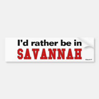 I'd Rather Be In Savannah Bumper Sticker
