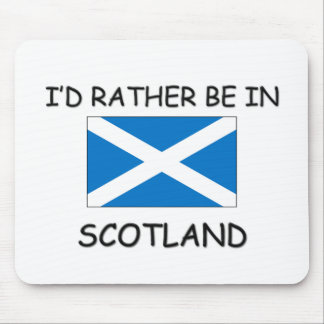 I'd rather be in Scotland Mouse Pad