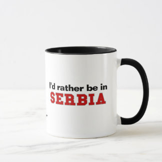 I'd Rather Be In Serbia Mug