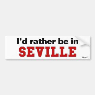 I'd Rather Be In Seville Bumper Sticker