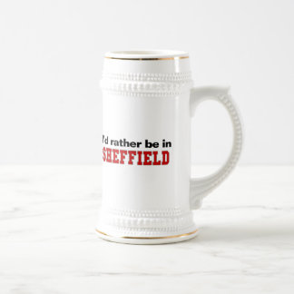 I'd Rather Be In Sheffield Beer Stein