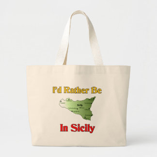 I'd Rather Be In Sicily. Large Tote Bag