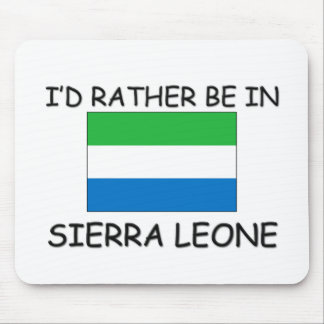 I'd rather be in Sierra Leone Mouse Mat
