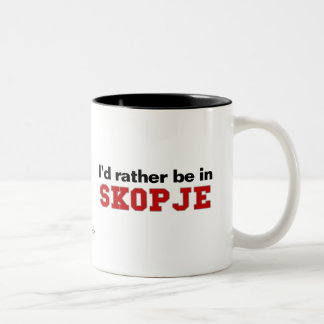 I'd Rather Be In Skopje Two-Tone Mug