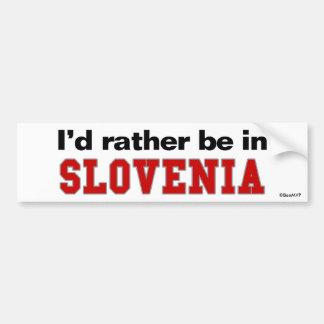 I'd Rather Be In Slovenia Bumper Sticker