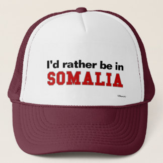 I'd Rather Be In Somalia Trucker Hat