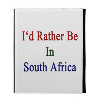 I'd Rather Be In South Africa iPad Cases