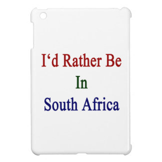 I'd Rather Be In South Africa iPad Mini Covers