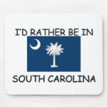 I'd rather be in South Carolina Mouse Mat