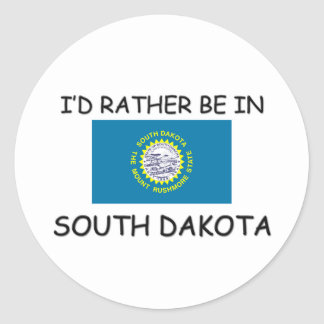 I'd rather be in South Dakota Round Sticker