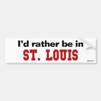 I'd Rather Be In St. Louis Car Bumper Sticker