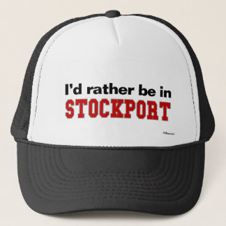 I'd Rather Be In Stockport Trucker Hat