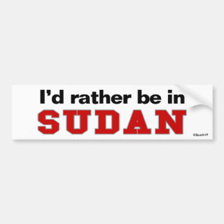 I'd Rather Be In Sudan Bumper Stickers