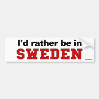 I'd Rather Be In Sweden Bumper Sticker