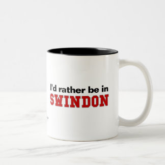 I'd Rather Be In Swindon Two-Tone Coffee Mug
