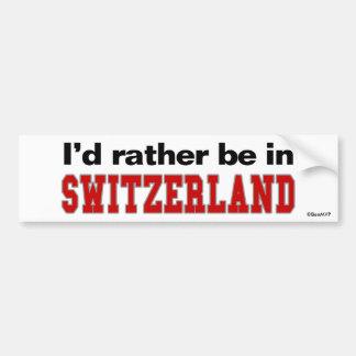 I'd Rather Be In Switzerland Bumper Sticker