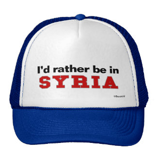 I'd Rather Be In Syria Cap