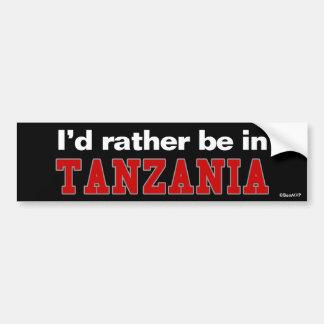 I'd Rather Be In Tanzania Bumper Sticker