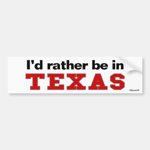 I'd Rather Be In Texas Bumper Sticker
