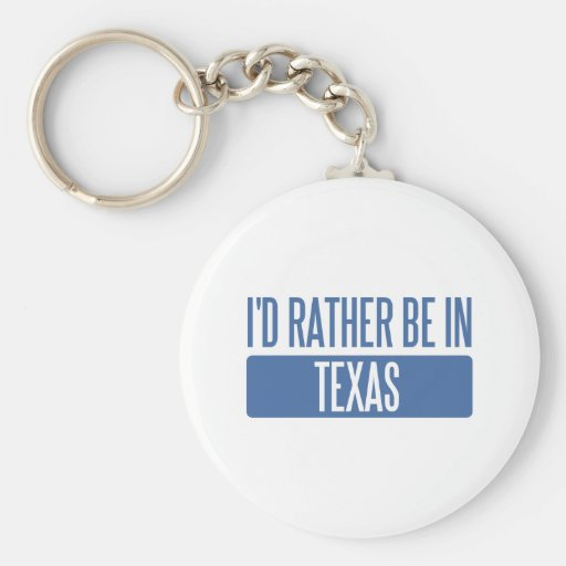 I'd rather be in Texas Keychain