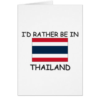 I'd rather be in Thailand Card