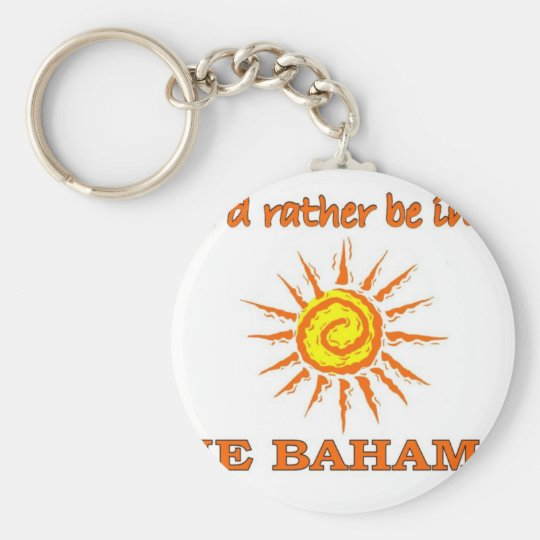 I'd Rather Be in the Bahamas Basic Round Button Key Ring