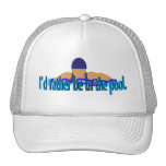 I'd Rather Be in the Pool Cap Trucker Hat