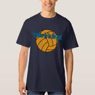 I'd Rather Be in the Pool (Water Polo) T-Shirt