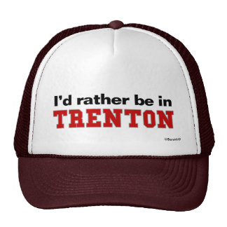 I'd Rather Be In Trenton Cap